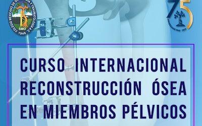 CURSO INTERNACIONAL RECONSTRUCCIÓN ÓSEA EN MIEMBROS PÉLVICOS